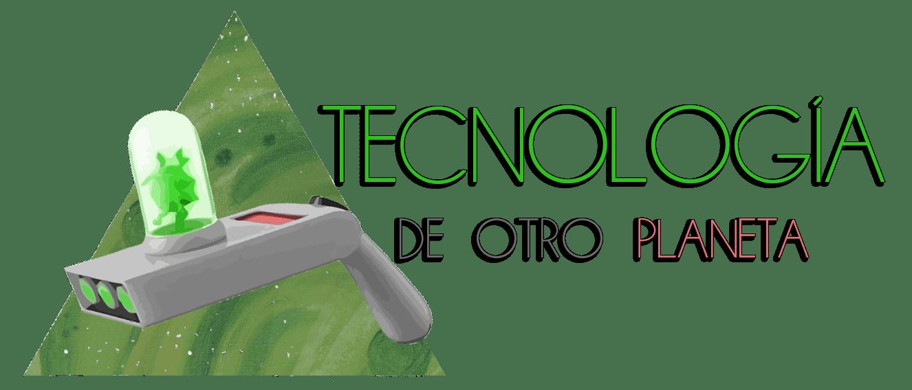Tecnología de Otro Planeta